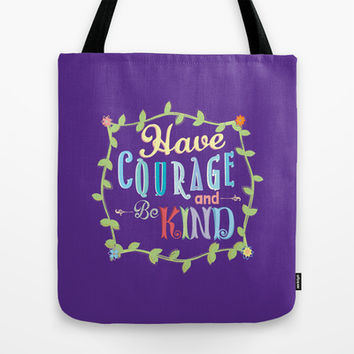 Have Courage and Be Kind  Tote Bag by Page394