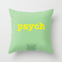 Psych! Throw Pillow by Apricot | Society6