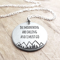 Mountain necklace - The mountains are calling and I must go - silver quote jewelry wilderness nature hiking camping backpacking eco friendly