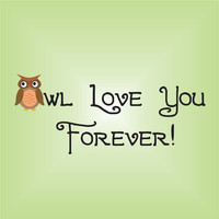 """Owl Love You Forever Wall Quote with Printed Owl Vinyl Wall Decal Room Decor 15"""" X 36"""""""