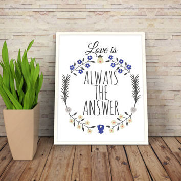 """Printable Art Motivational Print Typography Poster Inspirational Prints """"Love is always the answer"""" Instant Download"""