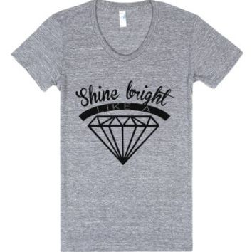 Shine Bright Like a Diamond-Female Athletic Grey T-Shirt