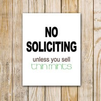 No Soliciting Unless You Sell Thin Mints - Digital Download - 8 x 10 - Printable