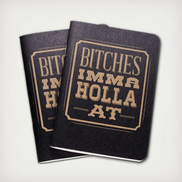 Bitches Imma Holla At Notebooks - 2pk