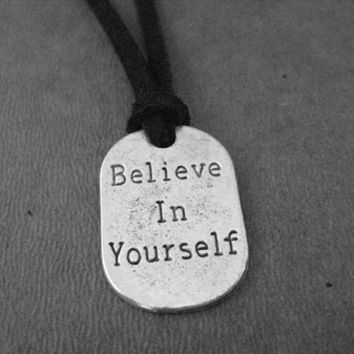 BELIEVE IN YOURSELF Self Tie Necklace - Pewter Charm on 3 Feet of Self Tie Micro Fiber Suede - Pewter Pendant with 36 inch micro fiber suede lace cord - Choose Your Color!