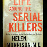 My Life among the Serial Killers by Harold Goldberg and Helen Morrison