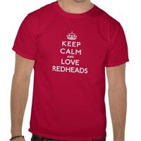 Keep Calm and Love redheads Shirts from Zazzle.com
