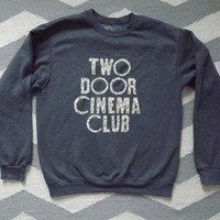Two Door Cinema Club Crewneck Sweatshirt - Chose your color fabric!