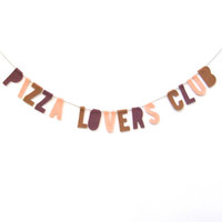 Pizza Lovers Club felt room banner, 90s party banner, pizza garland