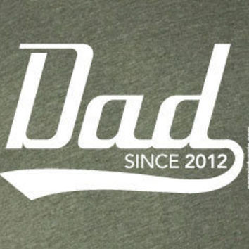 Dad Since 2012 - Personalized With Any Year - by PamelaFugateDesigns