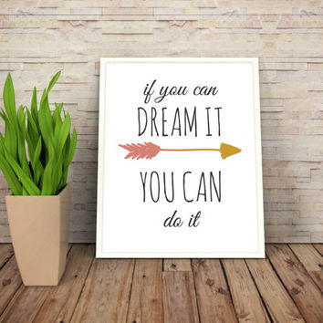 """Printable Art Motivational Print Typography Poster Inspirational Prints """"If you can dream it, you can do it"""" Instant Download"""