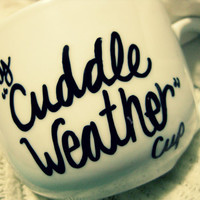 CUDDLE WEATHER / All I Want For Christmas Is YOU Coffee Mug