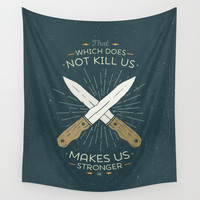 That which does not kill us makes us stronger Wall Tapestry by Beardy Graphics
