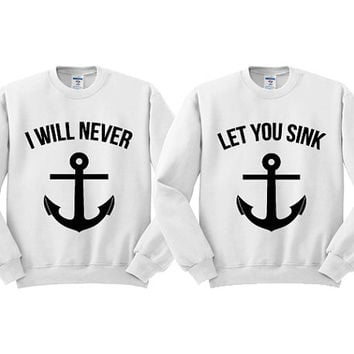 White Crewneck I Will Never Let You Sink Best Friends Sweatshirt Sweater Jumper Pullover
