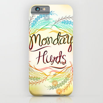 Monday Hurts iPhone & iPod Case by Famenxt