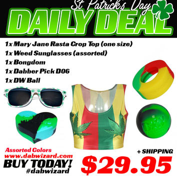St. Patrick's Day Daily Deal 03/17/2015 1x Mary Jane Rasta Crop Top (One Size) + 1x Weed Glasses (Assorted) + 1x Bong Dom + 1x Dabber Pick D06 + 1x DW Ball