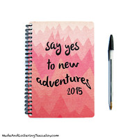 Planner 2014 / 2015 - Say Yes To New Adventures - 18 Month Daily Student Agenda Weekly College Motivational - Pink Mountain Chevron