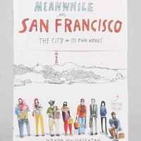 Meanwhile In San Francisco: The City In Its Own Words By Wendy MacNaughton- Assorted One