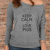 Keep Calm and LOVE PIGS Carry on Parody Womens Long sleeve Pullover shirt silkscreen
