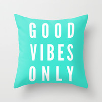 Good Vibes Only Throw Pillow by LookHUMAN