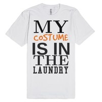 My Costume is in the Laundry tshirt tee t shirt Halloween-T-Shirt