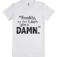 Frankly My Dear, I Don't Give A Damn-Female White T-Shirt