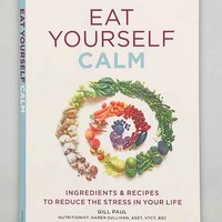 Eat Yourself Calm By Gill Paul - Assorted One