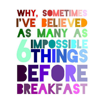Six Impossible Things Quote - Alice in Wonderland