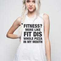 Fit Dis Whole Pizza Tank