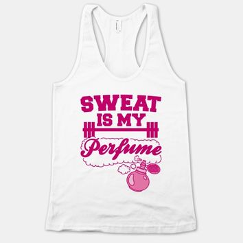 Sweat Is My Perfume