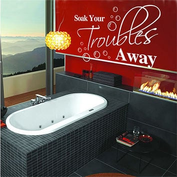 """21""""x30"""" (Medium) - Soak Your Trouble Away - Home Laundry Bathroom Wall Quotes Art Wall stickers Wall decals Wall Mural"""