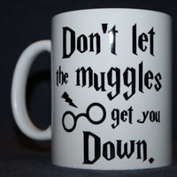 Harry Potter Funny Mug - Don't let the muggles get you down - Coffee Mug (1x) shipping by airmail