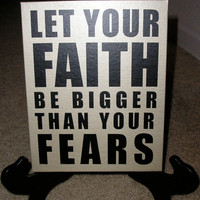 """Let Your Faith Be Bigger Than Your Fears. Quote. Canvas Board 8""""x10"""" Picture"""