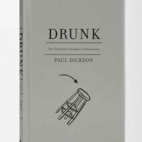 Drunk: The Definitive Drinker's Dictionary By Paul Dickson- Assorted One