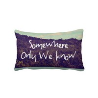 Somewhere Pillow from Zazzle.com