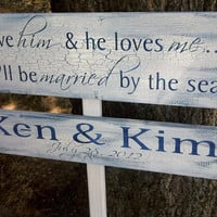 """Customized Beach Wedding Directional Sign- """"I Love Him and He Loves Me We'll be Married by the Sea"""" - personalized names, wedding date"""