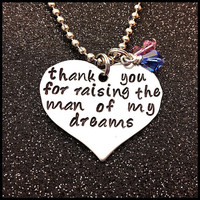 Hand Stamped Necklace thank you for raising the man of my dreams Wedding Gift Mother In Law Mother Of the Groom engagement ring