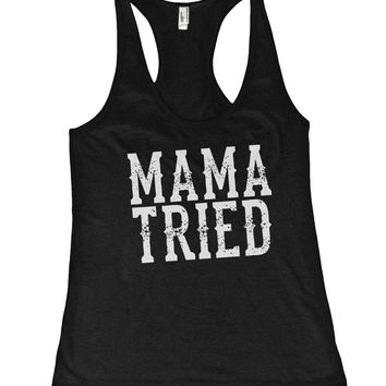 Mama Tried Southern Girl Racerback Tank Top Shirt