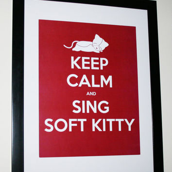 Keep Calm and Sing Soft Kitty Poster Print 11x14 by KennieBlossoms