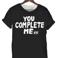 You complete Mess T Shirt - small/medium