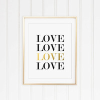 Love Black, White and Gold Typography Quote Print. Minimalist Wall Art. Modern Home Decor. Love Quote. Chic Decor. Bedroom Print.