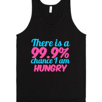 There's a 99.9% Chance I Am Hungry Tank Top