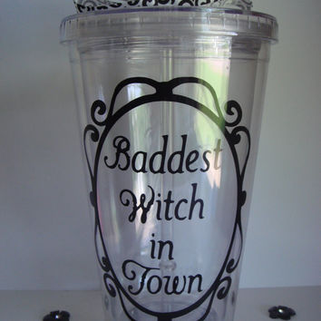 Tumbler, Halloween Cup,  Witch cup, Vinyl tumbler, Halloween gift, Halloween decor, Baddest Witch , Halloween costume, Halloween accessory