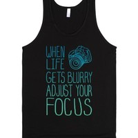 When Life Gets Blurry Adjust Your Focus!-Unisex Black Tank