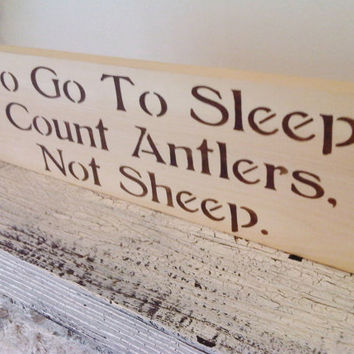 "Rustic Nursery deoor, baby boy, Hunting  - ""To Go To Sleep, I Count Antlers, Not Sheep"" -chocolate lettering on rustic pine"
