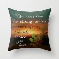 You are Stong Throw Pillow by LLL Creations