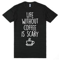 Life Is Scary Without Coffee-Unisex Athletic Black T-Shirt