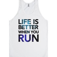 Life Is Better When You Run-Unisex White Tank