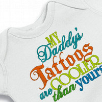 Funny Baby Boy / Girl Onesuit My Daddy's Tattoos Bodysuit  for the Baby Embroidered