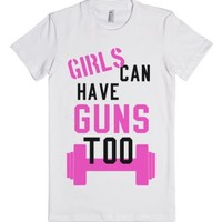 Girls Can Have Guns Too!-Female White T-Shirt